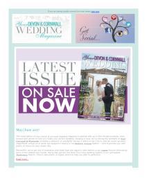 Your Devon and Cornwall Wedding magazine - May 2017 newsletter
