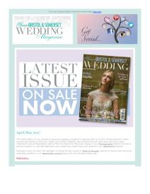 Your Bristol and Somerset Wedding magazine - June 2017 newsletter