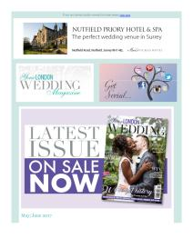 Your London Wedding magazine - May 2017 newsletter