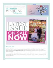 Your North East Wedding magazine - May 2017 newsletter