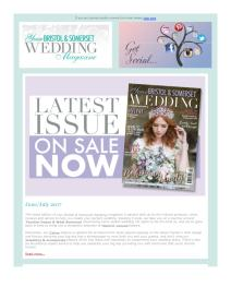 Your Bristol and Somerset Wedding magazine - July 2017 newsletter