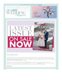Your London Wedding magazine - July 2017 newsletter