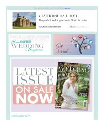 Your Yorkshire Wedding magazine - July 2017 newsletter