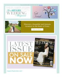 Your Herts and Beds Wedding magazine - August 2017 newsletter