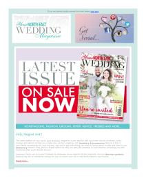 Your North East Wedding magazine - August 2017 newsletter