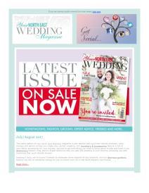 Your North East Wedding magazine - August 2017 newsletter