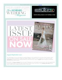 Your East Midlands Wedding magazine - August 2017 newsletter