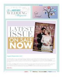 Your North West Wedding magazine - August 2017 newsletter