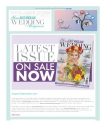 Your East Anglian Wedding magazine - August 2017 newsletter