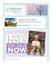 Your Hampshire and Dorset Wedding magazine - September 2017 newsletter