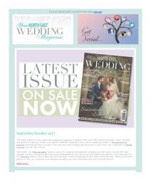 Your North East Wedding magazine - September 2017 newsletter