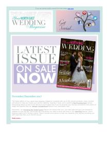 Your North East Wedding magazine - November 2017 newsletter