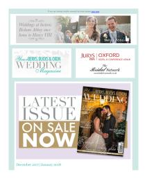 Your Berks, Bucks and Oxon Wedding magazine - December 2017 newsletter