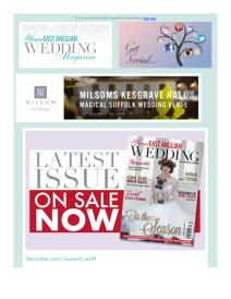 Your East Anglian Wedding magazine - December 2017 newsletter