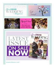 Your Yorkshire Wedding magazine - January 2018 newsletter