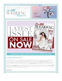 Your Kent Wedding magazine - February 2018 newsletter