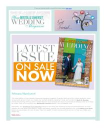 Your Bristol and Somerset Wedding magazine - March 2018 newsletter