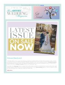 Your North West Wedding magazine - February 2018 newsletter