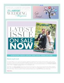 Your North East Wedding magazine - April 2018 newsletter