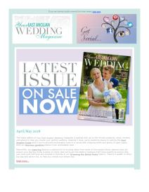 Your East Anglian Wedding magazine - April 2018 newsletter