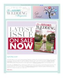 Your Glos & Wilts Wedding magazine - April 2018 newsletter