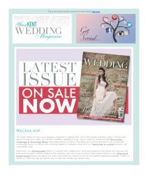 Your Kent Wedding magazine - May 2018 newsletter