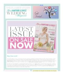 Your Hampshire and Dorset Wedding magazine - May 2018 newsletter