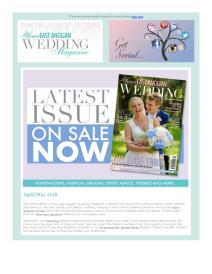 Your East Anglian Wedding magazine - May 2018 newsletter