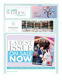 Your London Wedding magazine - May 2018 newsletter