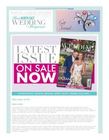Your North East Wedding magazine - May 2018 newsletter
