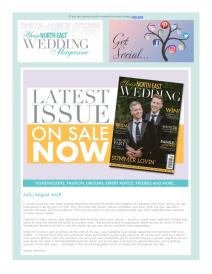 Your North East Wedding magazine - August 2018 newsletter