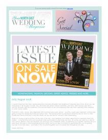 Your North East Wedding magazine - August 2018 newsletter