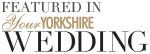 Featured in Your Yorkshire Wedding magazine