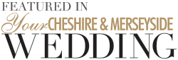 Featured in Your Cheshire & Merseyside Wedding magazine